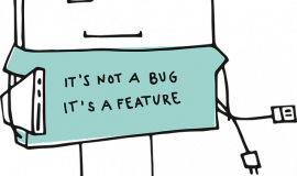 It's a bug not a feature via https://pixabay.com/vectors/pixel-cells-pixel-nerd-3699334/